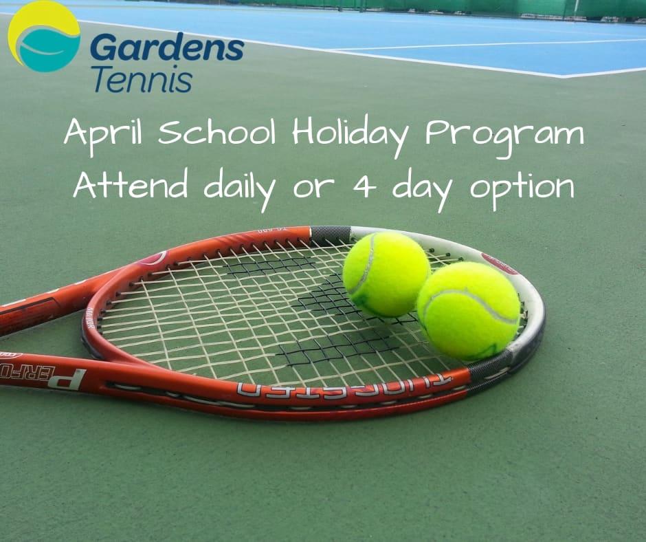 Gardens Tennis April school holidays