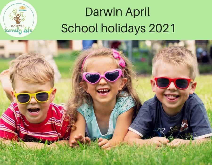 Darwin April School holidays 2021